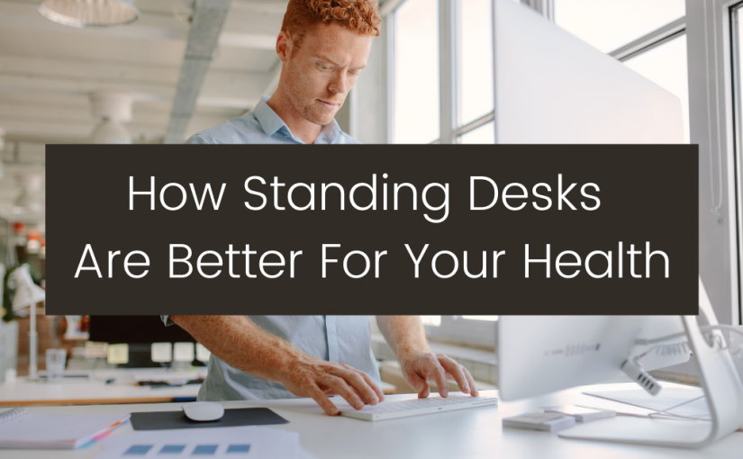 how standing desks are better for your health - method and metric seo agency