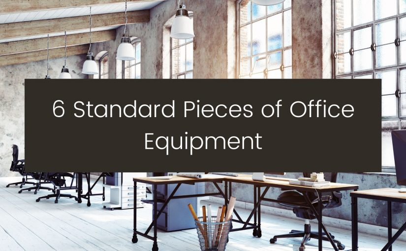 6 pieces of standard office equipment- vancouver office supplies
